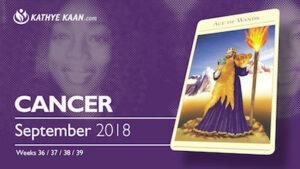 Cancer Psychic Reading September 2018 Kathye Kaan Tarot Reading