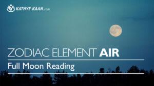Kathye Kaan Full Moon Reading zodiac element Air September 2018