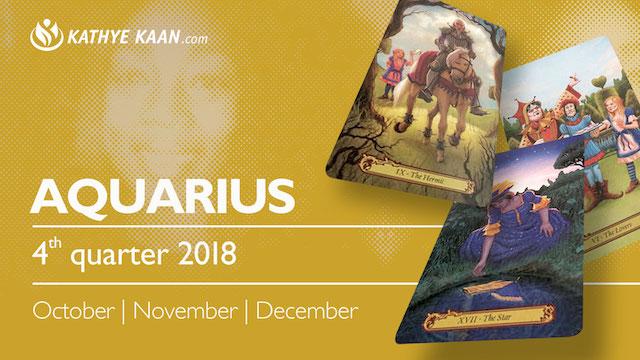 AQUARIUS QUARTERLY READING 2018 OCTOBER NOVEMBER DECEMBER KATHYE KAAN