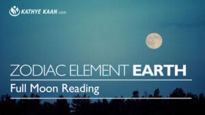 Kathye Kaan Full Moon Reading zodiac element Earth September 2018