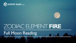 Kathye Kaan Full Moon Reading zodiac element Fire September 2018