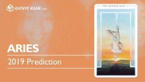Aries 2019 Year Reading Kathye Kaan Prediction Tarot Forecast