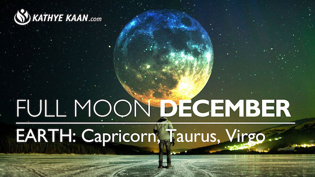 DECEMBER FULL MOON READING EARTH SIGNS KATHYE KAAN