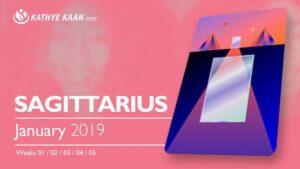 SAGITTARIUS JANUARY 2019 MONTHLY PSYCHIC READING KATHYE KAAN ON DEMAND
