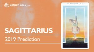 Sagittarius 2019 Year Reading Kathye Kaan Prediction Tarot Forecast