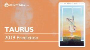 Taurus 2019 Year Reading Kathye Kaan Prediction Tarot Forecast