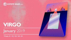VIRGO JANUARY 2019 MONTHLY PSYCHIC READING KATHYE KAAN ON DEMAND