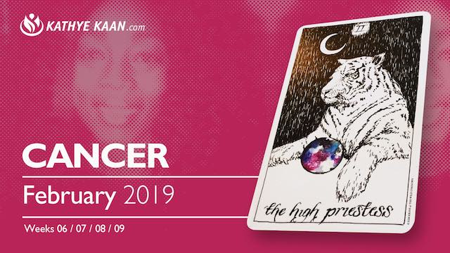 CANCER FEBRUARY PSYCHIC TAROT READING MONTHLY HOROSCOPE KATHYE KAAN