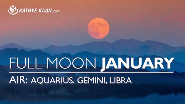 January Full Moon Reading Aquarius Gemini Libra Air Kathye Kaan Tarot Horoscope