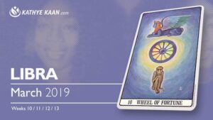 Libra March 2019 Psychic Tarot Reading and Monthly Horoscope by Kathye Kaan