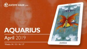 Aquarius April 2019 Psychic Tarot Reading and Monthly Horoscope by Kathye Kaan