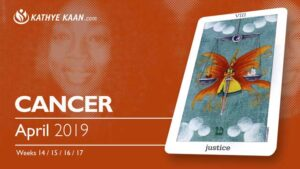 Cancer April 2019 Psychic Tarot Reading and Monthly Horoscope by Kathye Kaan
