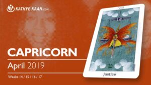 Capricorn April 2019 Psychic Tarot Reading and Monthly Horoscope by Kathye Kaan
