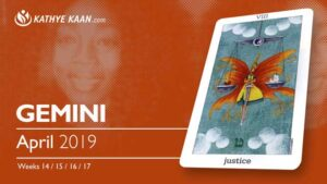 Gemini April 2019 Psychic Tarot Reading and Monthly Horoscope by Kathye Kaan