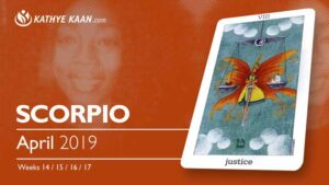 Scorpio April 2019 Psychic Tarot Reading and Monthly Horoscope by Kathye Kaan