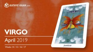Virgo April 2019 Psychic Tarot Reading and Monthly Horoscope by Kathye Kaan