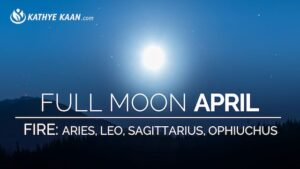 April 2019 Full Moon Reading for Aries Leo Sagittarius and Ophiuchus signs by Kathye Kaan