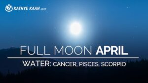 April 2019 Full Moon Reading for Cancer Pisces and Scorpio signs by Kathye Kaan