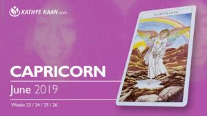 CAPRICORN June 2019 TAROT READING and monthly HOROSCOPE Extended Part by Kathye Kaan