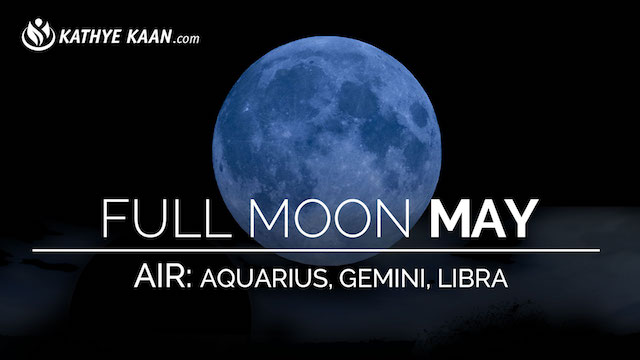 May 2019 Full Moon Air Sign Reading Aquarius Gemini Libra