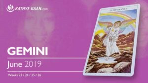 GEMINI June 2019 TAROT READING and monthly HOROSCOPE Extended Part by Kathye Kaan