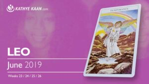 LEO June 2019 TAROT READING and monthly HOROSCOPE Extended Part by Kathye Kaan