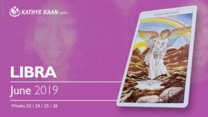 LIBRA June 2019 TAROT READING and monthly HOROSCOPE Extended Part by Kathye Kaan