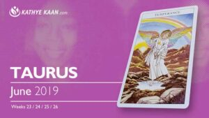 TAURUS June 2019 TAROT READING and monthly HOROSCOPE Extended Part by Kathye Kaan