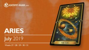ARIES JULY 2019 TAROT READING and MONTHLY HOROSCOPE by KATHYE KAAN