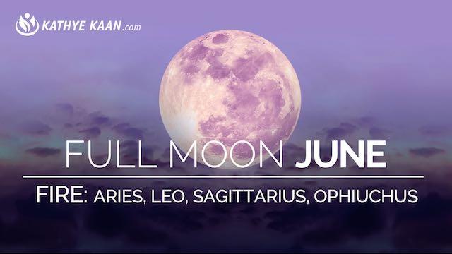 June 2019 Full Moon Fire Sign Reading Aries Leo Sagittarius Ophiuchus