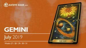 GEMINI JULY 2019 TAROT READING and MONTHLY HOROSCOPE by KATHYE KAAN