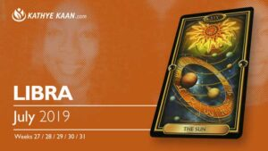 LIBRA JULY 2019 TAROT READING and MONTHLY HOROSCOPE by KATHYE KAAN