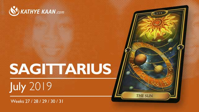SAGITTARIUS JULY 2019 TAROT READING and MONTHLY HOROSCOPE by KATHYE KAAN