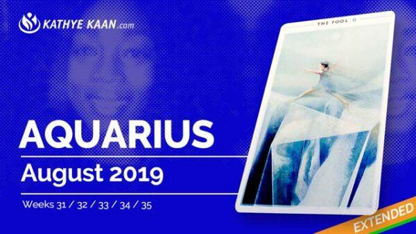 AQUARIUS August 2019 Psychic Tarot Reading