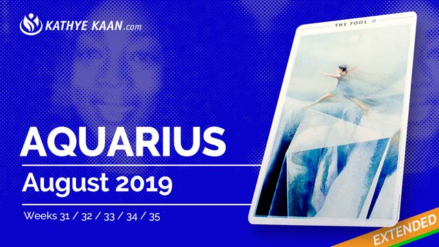 Aquarius August 2019 Extended Tarot Reading and Monthly Horoscope by Kathye Kaan