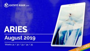 Aries August 2019 Extended Tarot Reading and Monthly Horoscope by Kathye Kaan