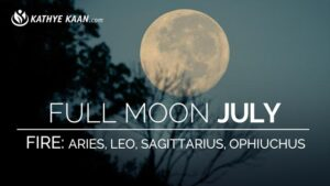 Full Moon JULY 2019 Extended part Reading for Fire signs Aries, Leo, Sagittarius and Ophiuchus by Kathye-Kaan