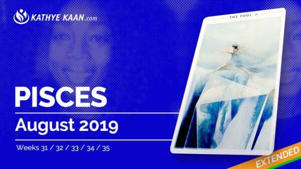 PISCES August 2019 Psychic Tarot Reading