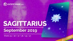 SAGITTARIUS SEPTEMBER 2019 TAROT READING and MONTHLY HOROSCOPE by KATHYE KAAN