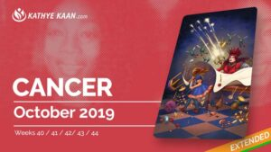CANCER OCTOBER 2019 TAROT READING MONTHLY Psychic HOROSCOPE Extended part by KATHYE KAAN