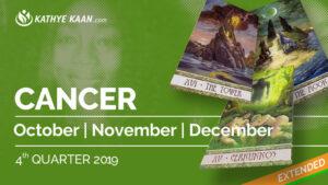 CANCER OCTOBER, NOVEMBER and DECEMBER Tarot READING 2019 by KATHYE KAAN
