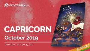 CAPRICORN OCTOBER 2019 TAROT READING MONTHLY Psychic HOROSCOPE Extended part by KATHYE KAAN