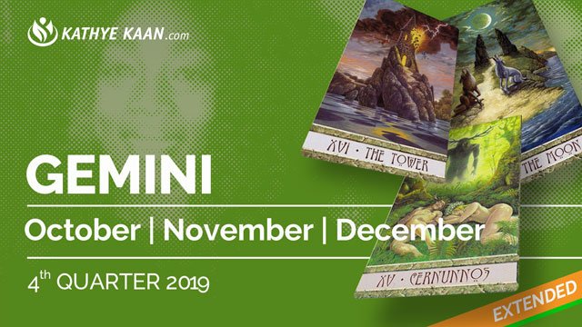 GEMINI OCTOBER, NOVEMBER and DECEMBER Tarot READING 2019 by KATHYE KAAN