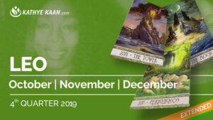 LEO OCTOBER, NOVEMBER and DECEMBER Tarot READING 2019 by KATHYE KAAN