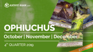 OPHIUCHUS OCTOBER, NOVEMBER and DECEMBER Tarot READING 2019 by KATHYE KAAN