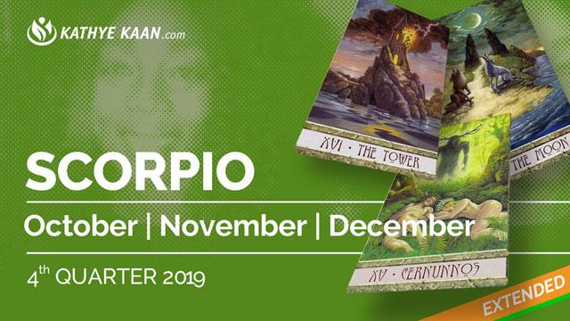 SCORPIO OCTOBER, NOVEMBER and DECEMBER Tarot READING 2019 by KATHYE KAAN