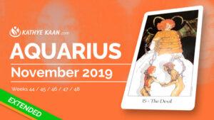 AQUARIUS NOVEMBER 2019 TAROT READING MONTHLY HOROSCOPE FORECAST by KATHYE KAAN