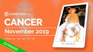 CANCER NOVEMBER 2019 TAROT READING MONTHLY HOROSCOPE FORECAST by KATHYE KAAN