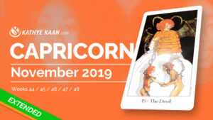 CAPRICORN NOVEMBER 2019 TAROT READING MONTHLY HOROSCOPE FORECAST by KATHYE KAAN