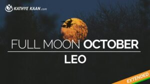 full moon october leo 2019 fire sign kathye kaan